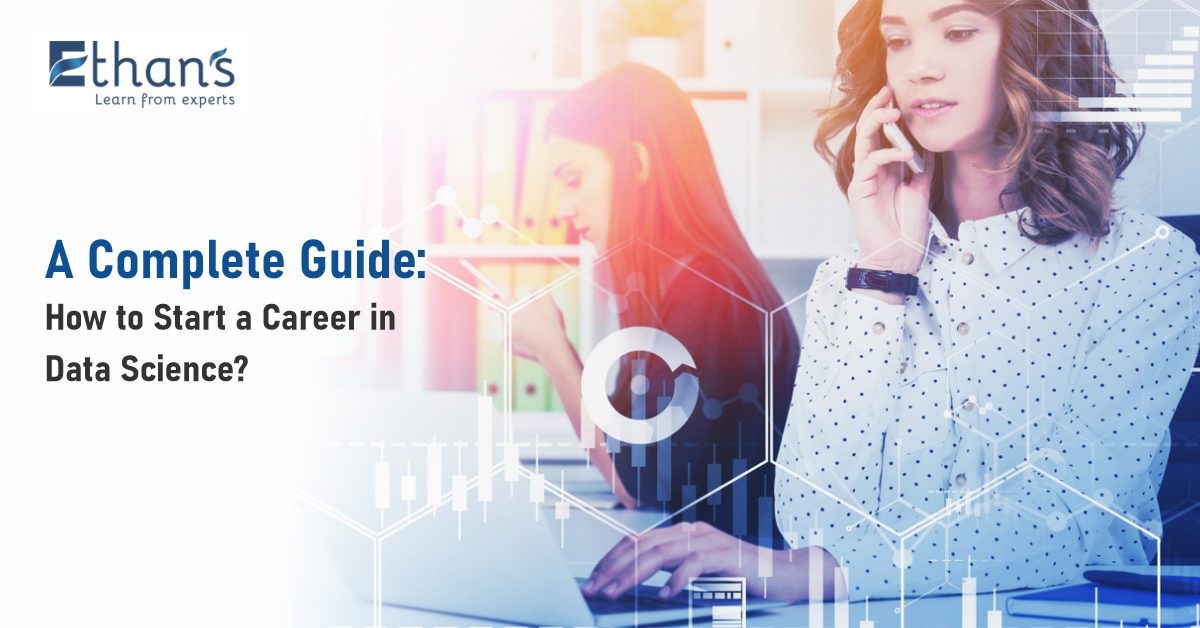 A Complete Guide: How to Start a Career in Data Science?