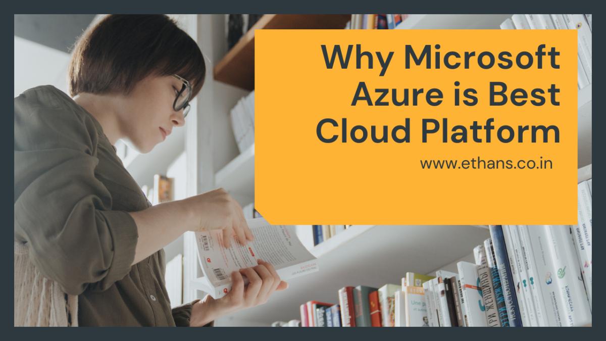 Why Microsoft Azure is Best Cloud Platform?
