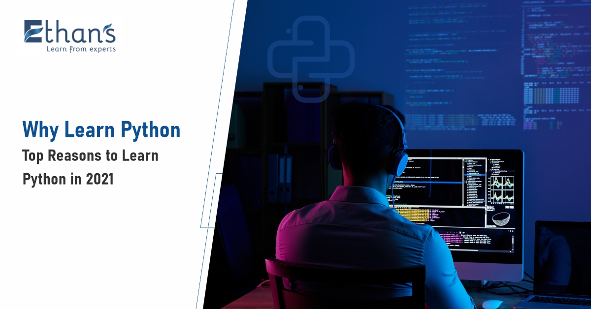 Why Learn Python – Top 7 Reasons to Learn Python in 2021