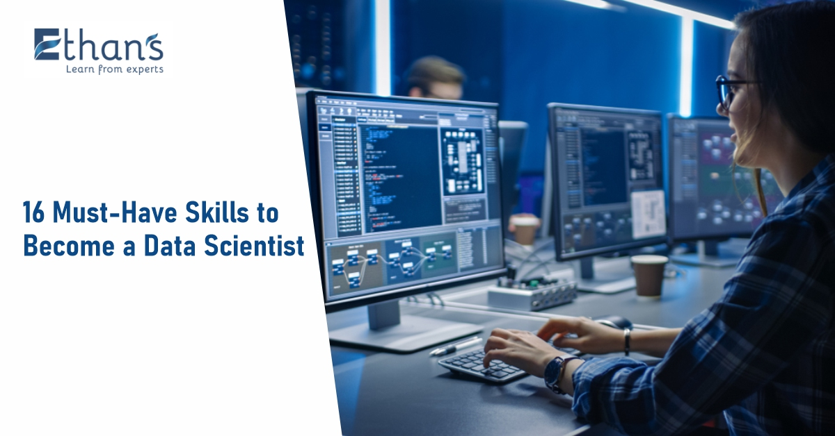 15 Must-Have Skills to Become a Data Scientist