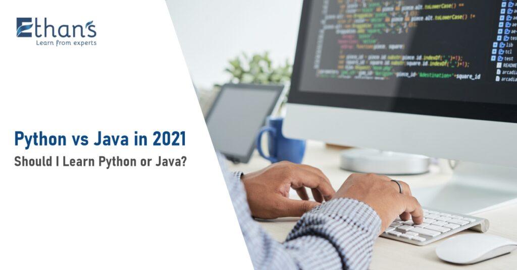 Python vs Java in 2021: Should I Learn Python or Java?